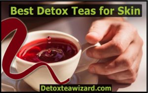 Best detox tea for skin