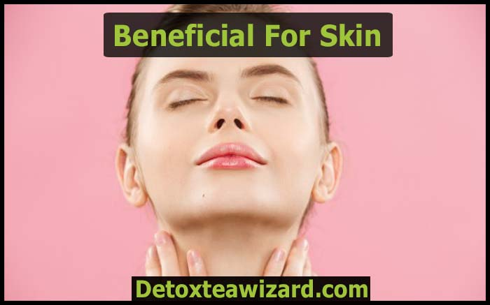 Detox tea is beneficial for skin