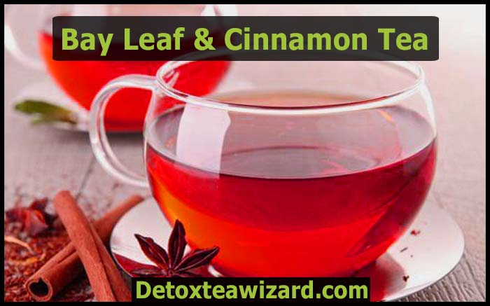 bay leaf and cinnamon detox tea recipe for skin