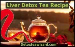 liver detox tea recipe by detoxteawizard.com