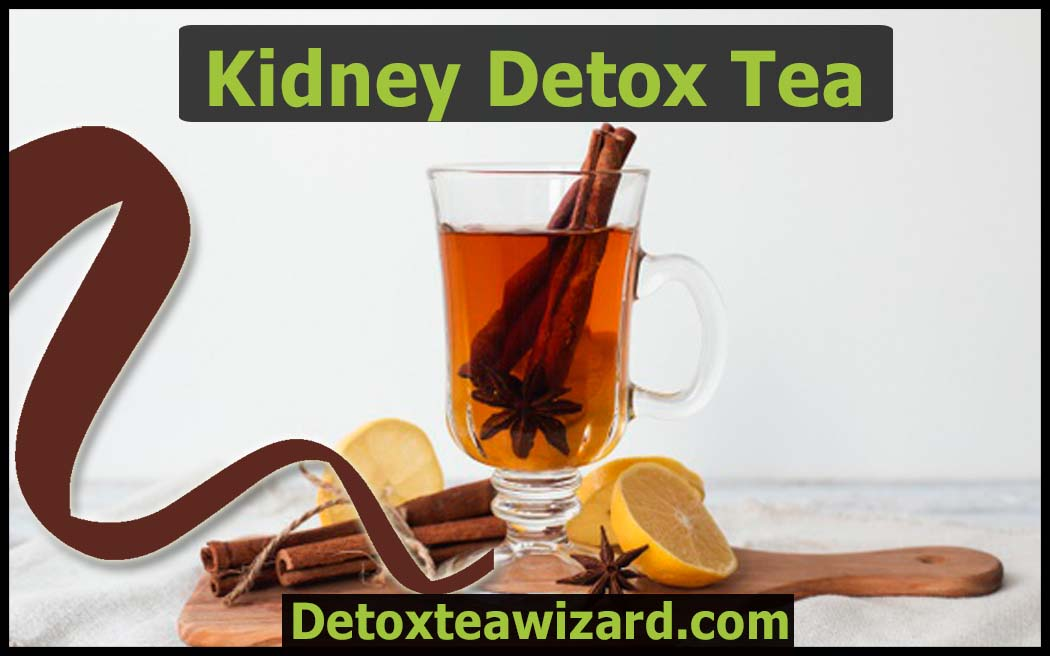 kidney detox tea by detoxteawizard