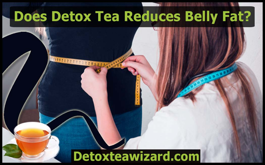 Does detox tea reduce belly fat by detoxteawizard.com