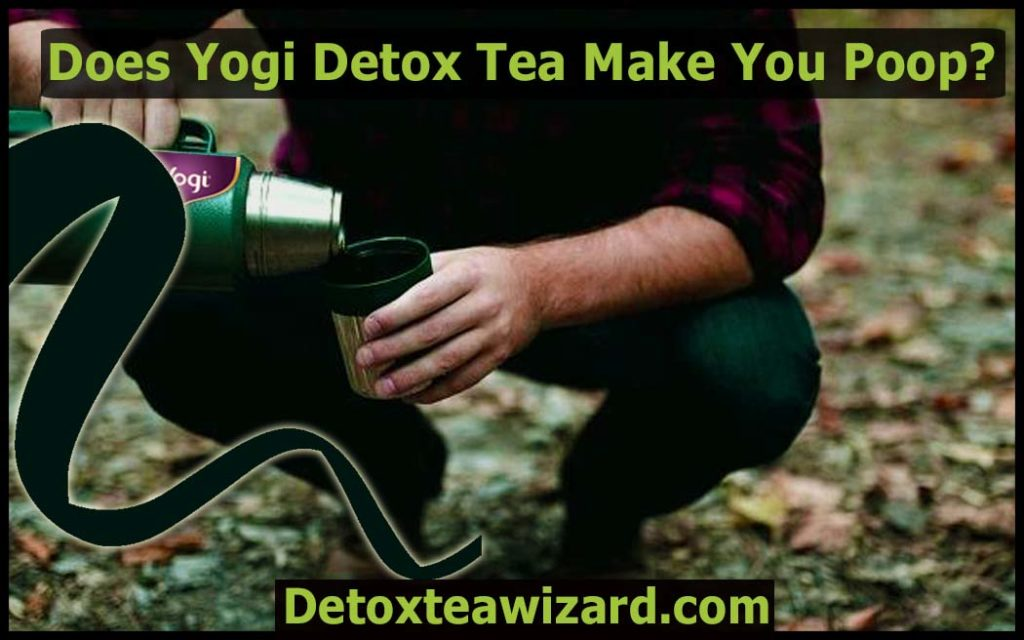 Does yogi detox tea make you poop by detoxteawizard.com