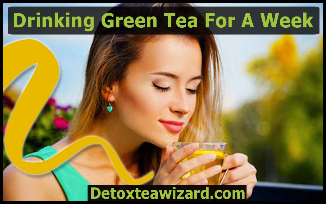 Drinking green tea for a week by detoxteawizard