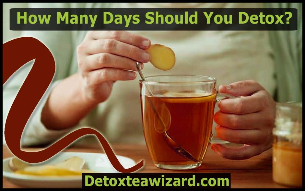 How many days should you detox by detoxteawizard
