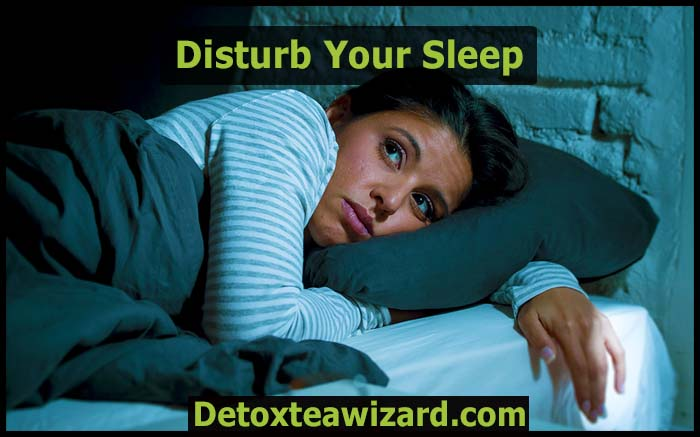 detox tea can disturb your sleep