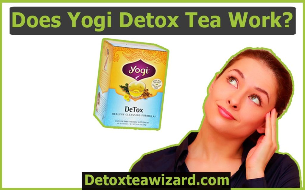 does yogi detox tea work by detoxteawizard