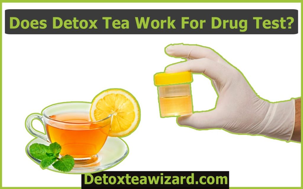 Does detox tea work for drug test by detoxteawizard