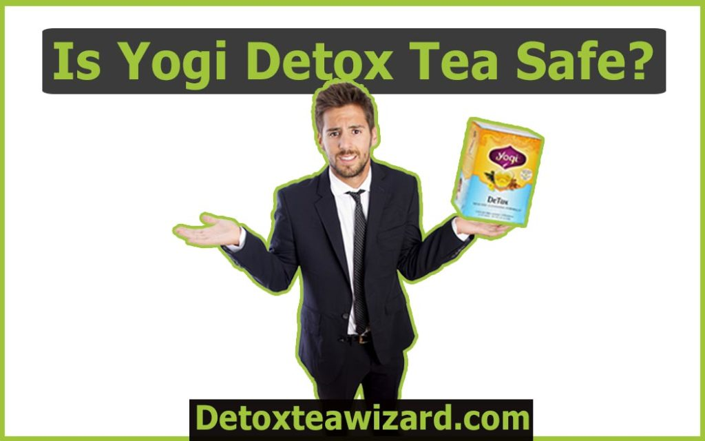 Is yogi detox tea safe by detoxteawizard