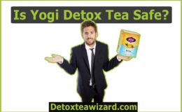 Is Yogi Detox Tea Safe? Guide for Consumers By Detoxteawizard