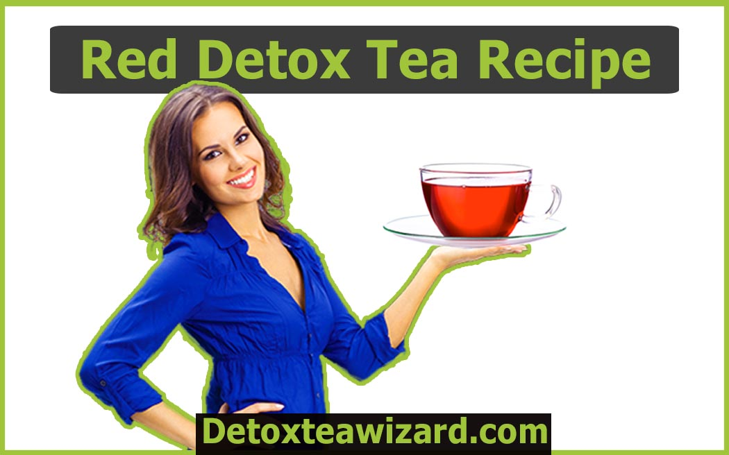 Red detox tea recipe by detoxteawizard