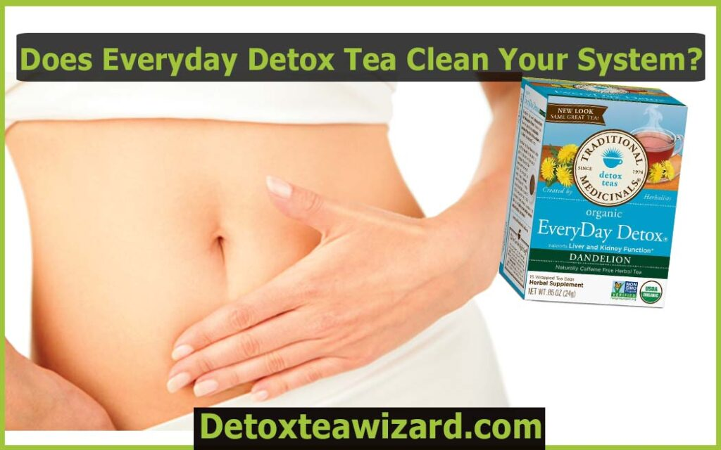 Does everyday detox tea clean your system