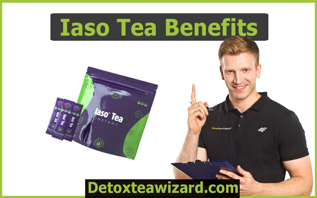 iaso tea benefits - total life changes