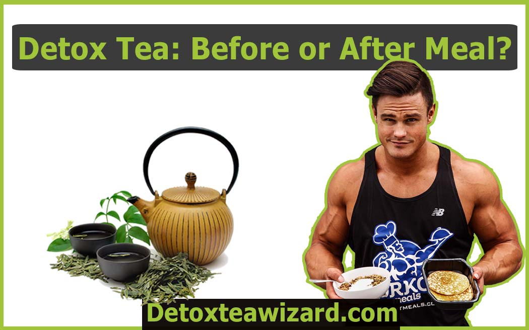 should you drink the detox tea before or after eating