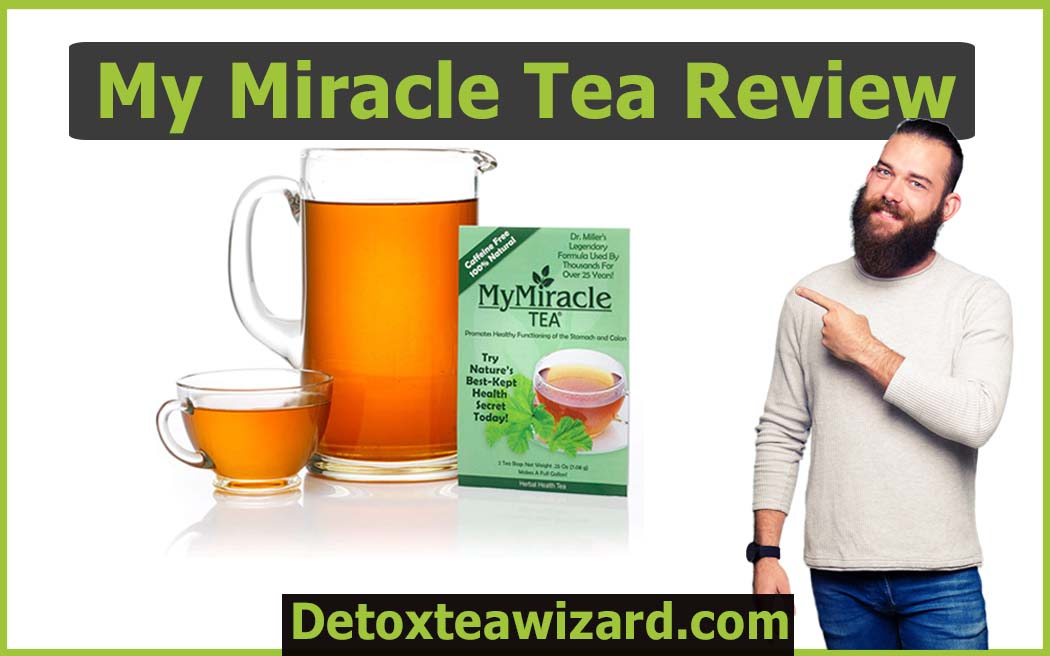 My Miracle Tea Review by detoxteawizard