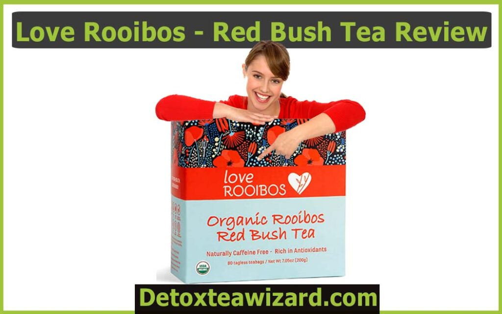 Love Rooibos organic rooibos tea review by detoxteawizard